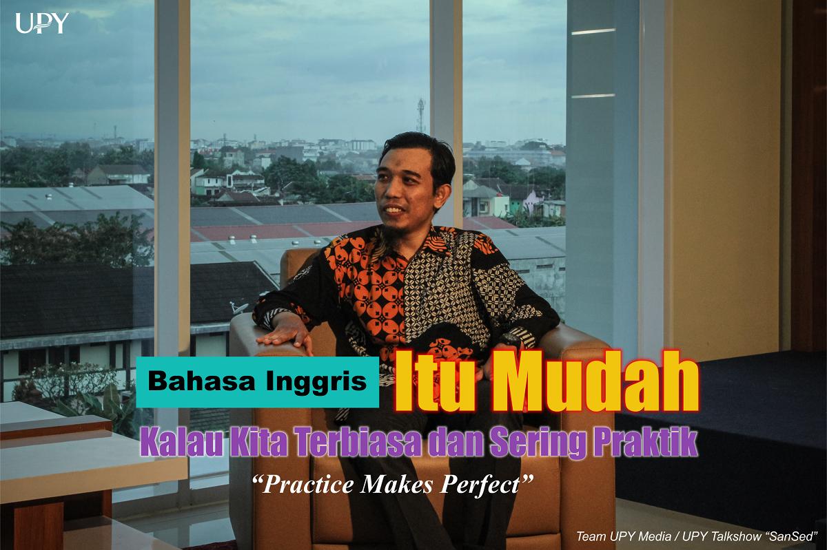 """Terbiasa dan Sering Praktik Membuat Skil Bahasa Inggris Meningkat """"Practice Makes Perfect"""""""