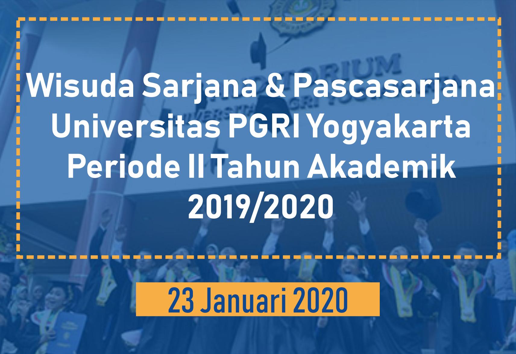 Wisuda Sarjana & Pascasarjana Universitas PGRI Yogyakarta Periode II Tahun Akademik 2019/2020